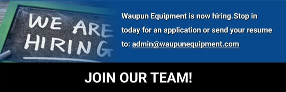 Join Our Team! - Waupun Equipment is now hiring. Stop in today for an application or send your resume to: admin@waupunequipment.com